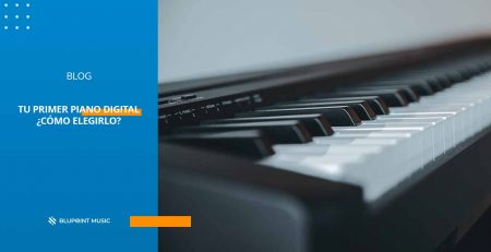 Tu primer Piano Digital ¿Cómo elegirlo?